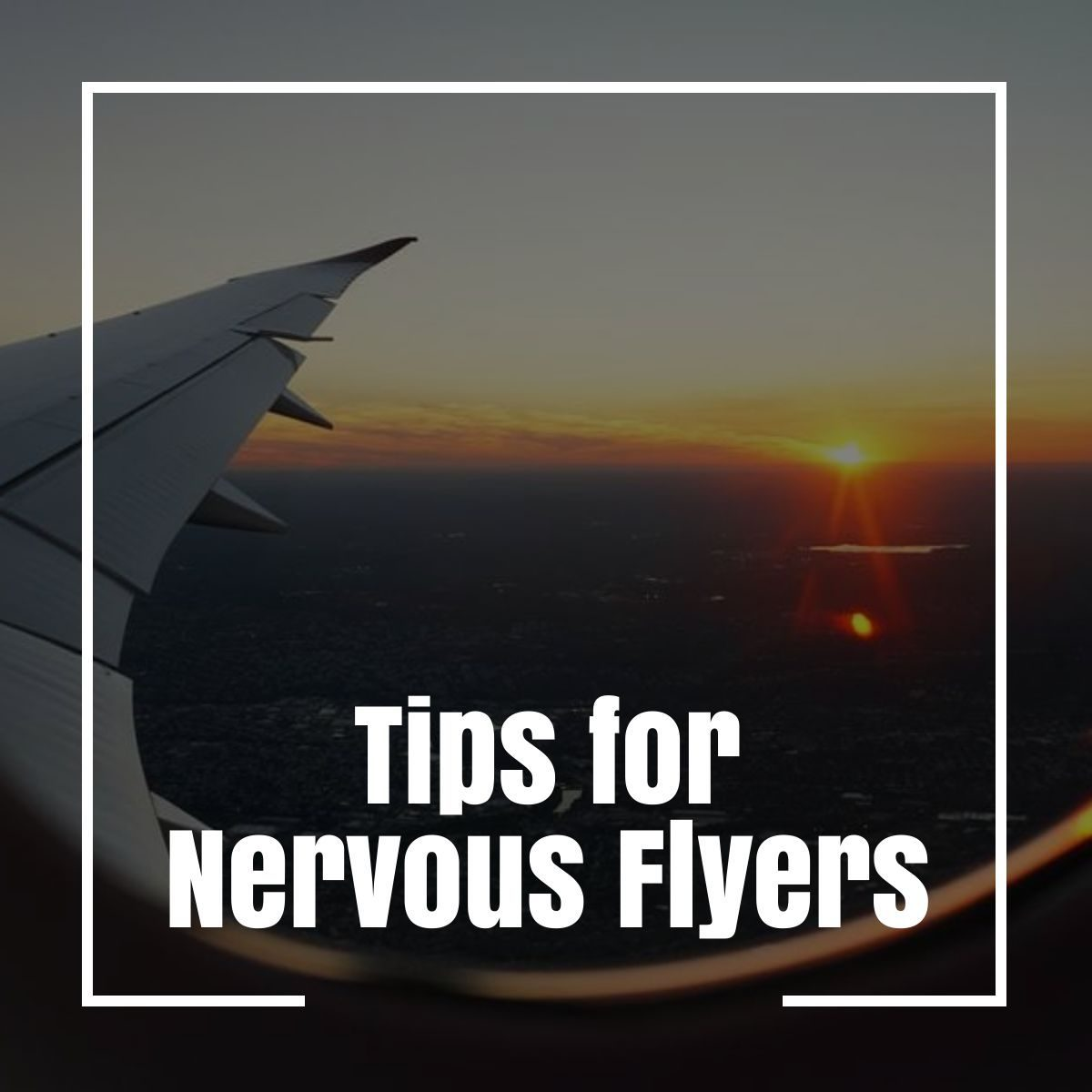 tips for nervous flyers the professional traveller