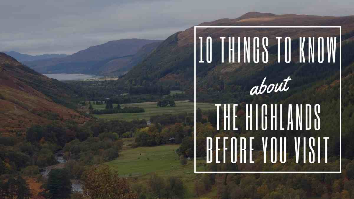 10 things to know about the highlands the professional traveller