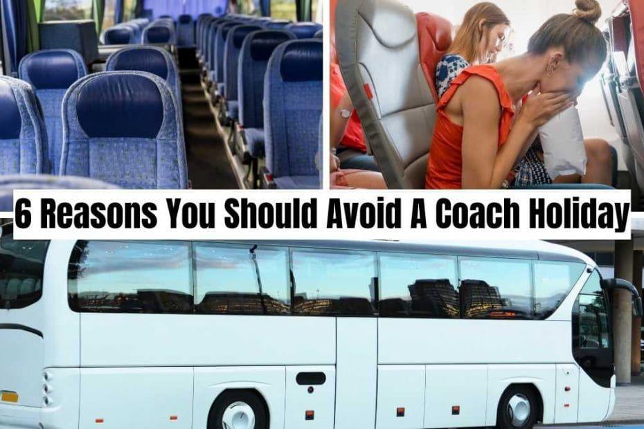 6 reasons to avoid a coach holiday coach holiday expert #coachholidayexpert