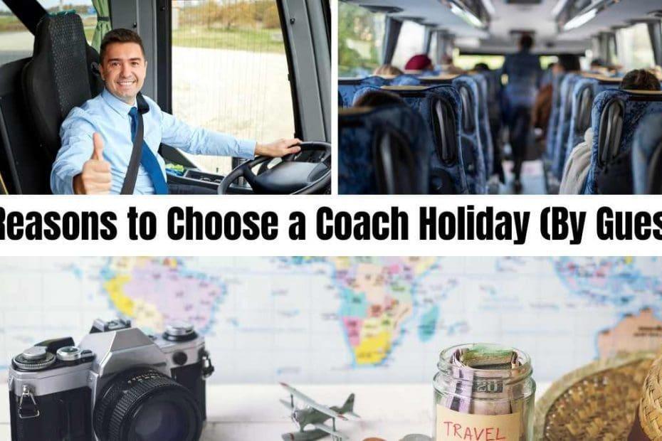 9 reasons to choose a coach holiday coach holiday expert #coachholidayexpert