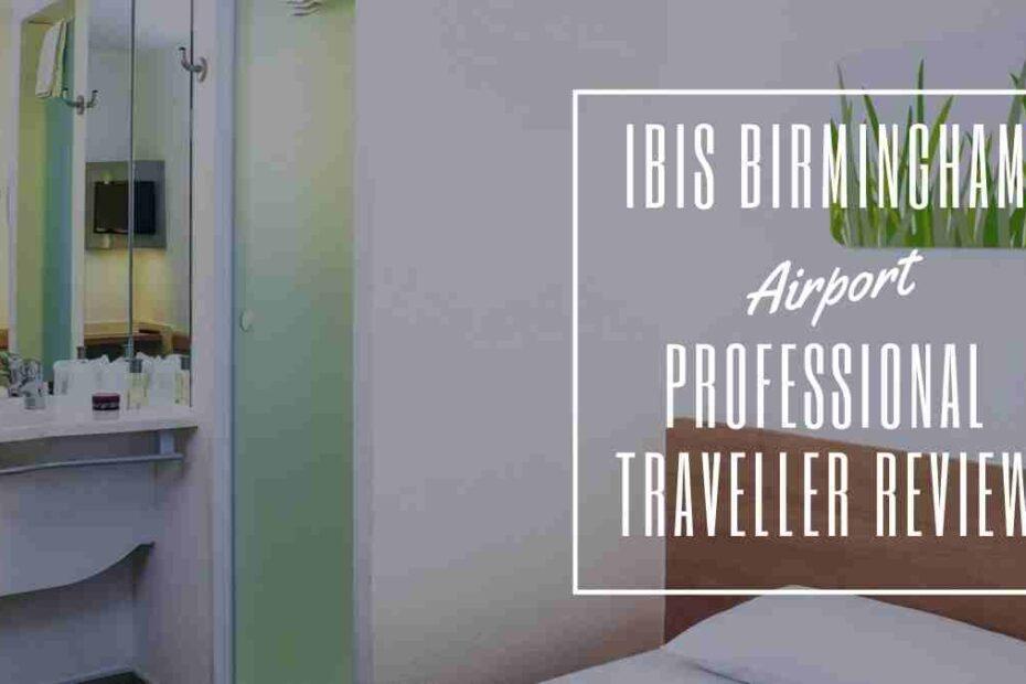 ibis birmingham airport the professional traveller