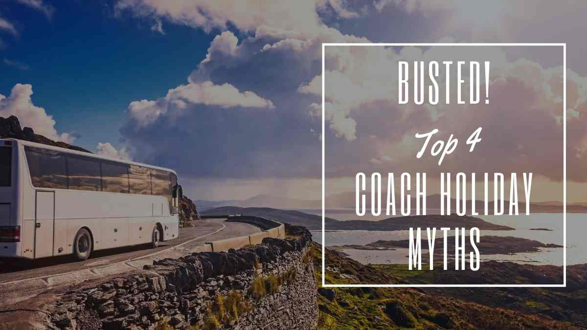 coach holiday myths #coachholidayexpert