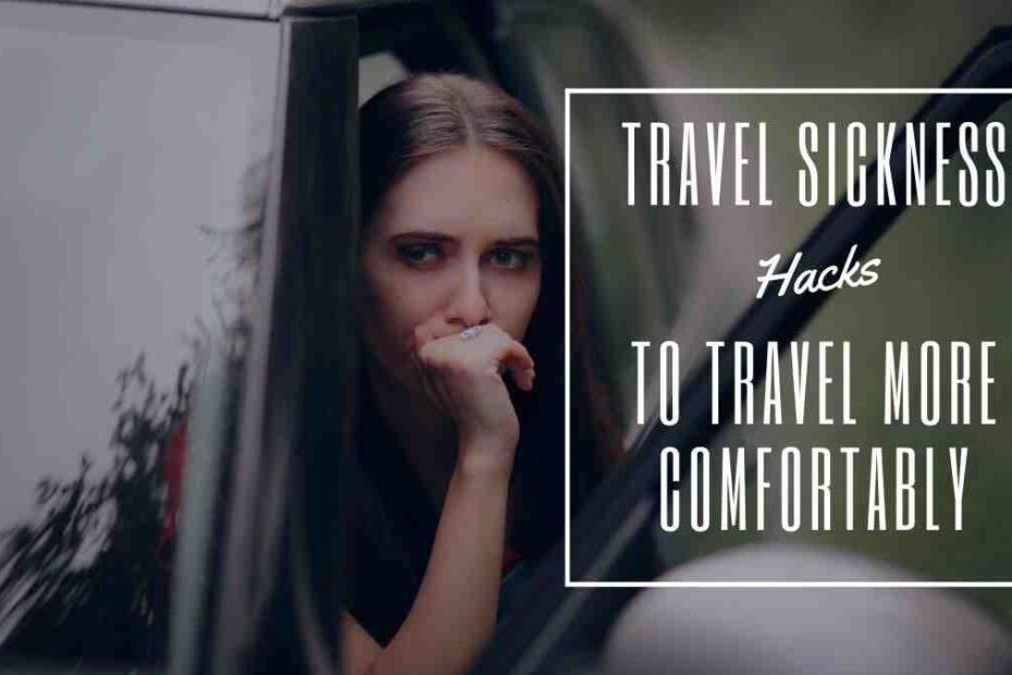 travel sickness hacks the professional traveller