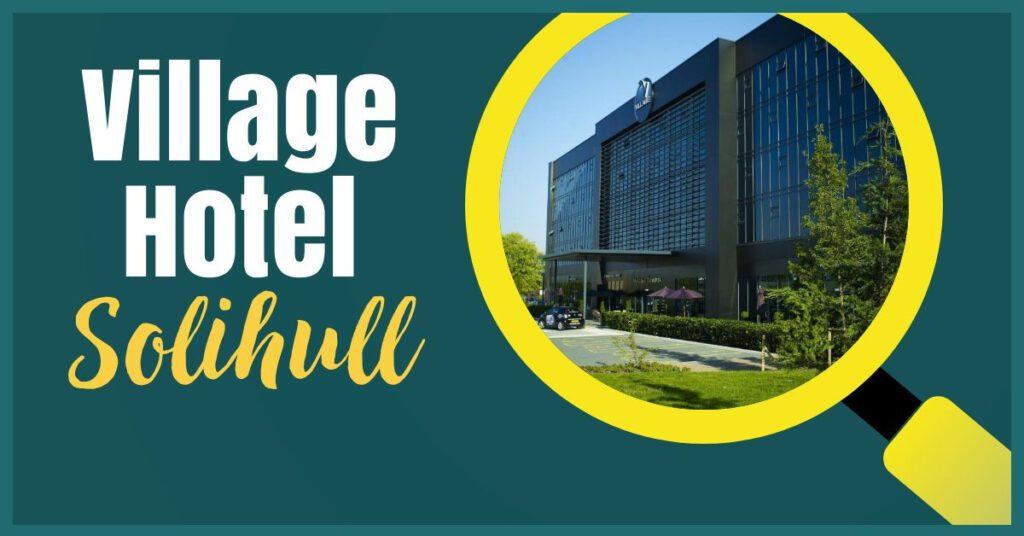 village hotel solihull header image the professional traveller