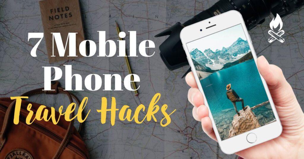 mobile phone hacks the professional traveller travel hacks