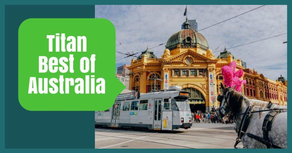 australia tours the professional traveller titan best of australia